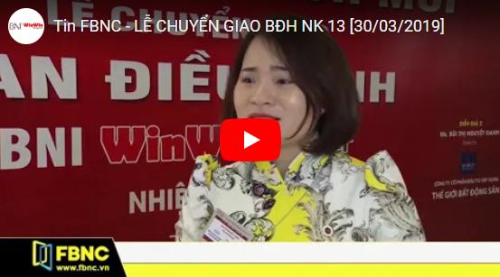 FBNC đưa tin Lễ Chuyển Giao NK 13 – Win Win Chapter |30-03-2019|